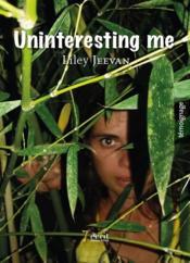 Uninteresting me - Couverture - Format classique
