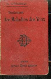 Traitement Des Maladies Des Yeux Notions Pratiques. - Couverture - Format classique
