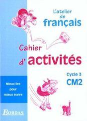 L'ATELIER DE FRANCAIS ; CM2 ; cahier d'activités - Intérieur - Format classique