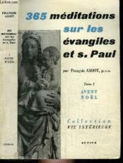 365 Meditations Sur Les Evangiles Et S Paul - Tome 1 : Avent, Noel - Couverture - Format classique