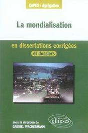 La mondialisation en dissertations corrigées et dossiers - Intérieur - Format classique