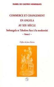 Commerce Et Changement En Angola Au Xxi Siecle ; Imbangala Et Tschokwe Face A La Modernite T.1 - Intérieur - Format classique