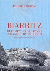 Biarritz ; huit siècles d'histoire ; 250 ans de bains de mer - Couverture - Format classique