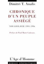 Chronique d'un peuple assiégé ; Yougoslavie, 1993-1996 - Couverture - Format classique