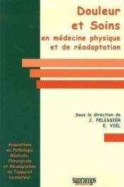Douleur et soins en medecine physique et de readaptation - Couverture - Format classique
