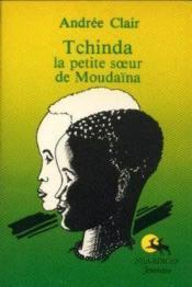 Tchinda, la petite soeur de Moudaïna - Couverture - Format classique