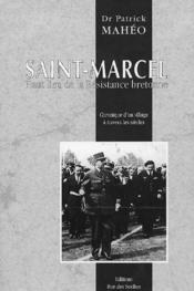 Saint Marcel haut lieu de la résistance bretonne - Couverture - Format classique