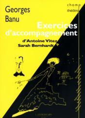 Exercices d'accompagnement - d'antoine vitez a sarah bernhardt - Couverture - Format classique