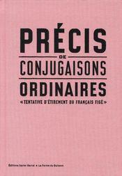 Précis de conjugaisons ordinaires ; tentative d'étirement du français figé - Intérieur - Format classique