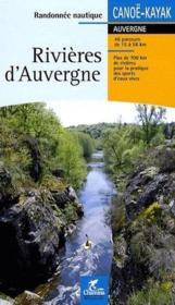 Rivières d'Auvergne ; canoë-kayak - Couverture - Format classique
