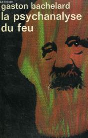 La Psychanalyse Du Feu. Collection : Idees N° 73 - Couverture - Format classique