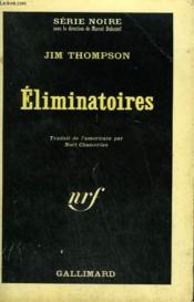 Eliminatoires. Collection : Serie Noire N° 972 - Couverture - Format classique