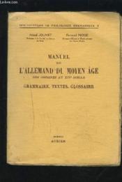 Manuel De L'Allemand Du Moyen Age - Des Origines Au Xiv° Siecle - Grammaire / Textes / Glossaire. - Couverture - Format classique