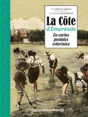 La Côte d'Emeraude en cartes postales colorisées - Couverture - Format classique