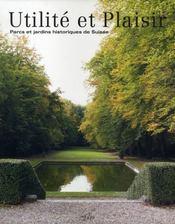 Utilité et plaisir ; parcs et jardins historiques de suisse - Intérieur - Format classique
