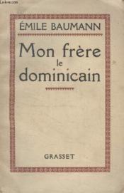 Mon Frere Le Dominicain. - Couverture - Format classique