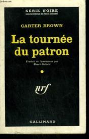La Tournee Du Patron. ( Stripper You'Ve Sinned ). Collection : Serie Noire N° 615 - Couverture - Format classique