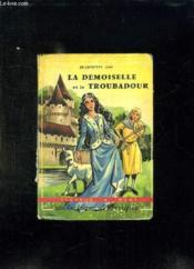La Demoiselle Et Le Troubadour. - Couverture - Format classique