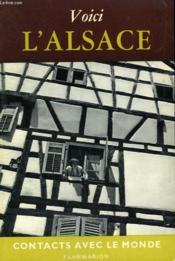 Voici L'Alsace. Collection : Contacts Avec Le Monde. - Couverture - Format classique