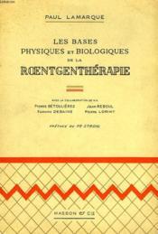 Les Bases Physiques Et Biologiques De La Roentgentherapie - Couverture - Format classique
