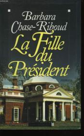 La Fille Du President. - Couverture - Format classique