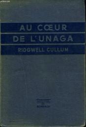 Au Coeur De L'Unaga (The Heart Of Unaga) - Couverture - Format classique
