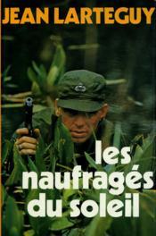 Les naufragés du soleil / Lartéguy, Jean / Réf10883 - Couverture - Format classique