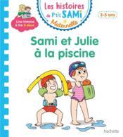 Les petits Sami et Julie maternelle ; les petits sami et julie maternelle (3-4 ans) : sami et julie a la piscine - Couverture - Format classique