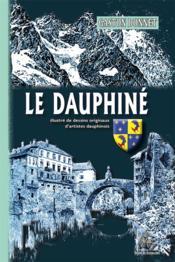 Le Dauphiné ; illustré de dessins originaux d'artistes dauphinois - Couverture - Format classique