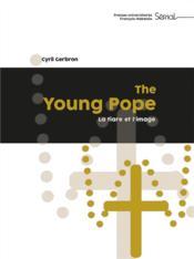 The young pope : la tiare et l'image - Couverture - Format classique