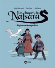 Les dragons de Nalsara T.4 ; magie noire et dragon blanc - Couverture - Format classique