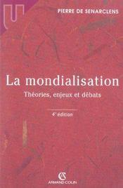 La mondialisation ; théories, enjeux et débats (4e édition) (4e édition) - Intérieur - Format classique