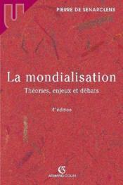 La mondialisation ; théories, enjeux et débats (4e édition) (4e édition) - Couverture - Format classique