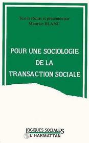 Pour Une Sociologie De La Transaction Sociale - Intérieur - Format classique