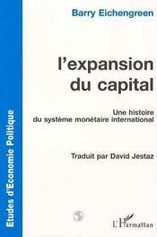 L'Expansion Du Capital ; Une Histoire Du Systeme Monetaire International - Intérieur - Format classique