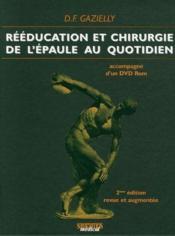Rééducation et chirurgie de l'épaule au quotidien (2e édition) - Couverture - Format classique