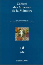 CAHIERS DES ANNEAUX DE LA MEMOIRE T.8 ; Cuba - Couverture - Format classique