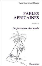 Fables africaines ; la puissance des mots - Couverture - Format classique