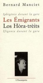 Les emigrants - ou iphigenie devant la gare - Couverture - Format classique