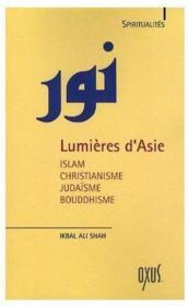 LUMIERES D'ASIE. Islam, Christianisme, Judaïsme, Bouddhisme, Spiritualités - Couverture - Format classique