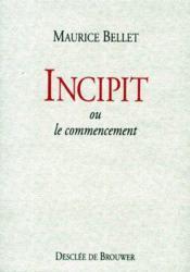Incipit ou le commencement - Couverture - Format classique