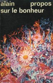 Propos Sur Le Bonheur. Collection : Idees N° 362 - Couverture - Format classique