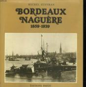 Bordeaux naguère 1859-1939 - Couverture - Format classique