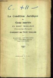 La Condition Juridique Des Gens Maries En Droit Musulman (Notamment Dans Le Rite Hanafite) Compare Au Droit Francais. - Couverture - Format classique