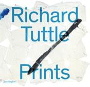 Richard Tuttle ; prints - Couverture - Format classique