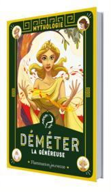 Mythologie ; Déméter, la généreuse - Couverture - Format classique