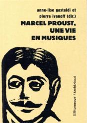 Marcel Proust, une vie en musiques - Couverture - Format classique