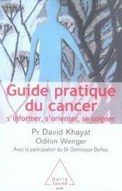 GUIDE PRATIQUE DU CANCER. S'informer, s'orienter, se soigner - Intérieur - Format classique