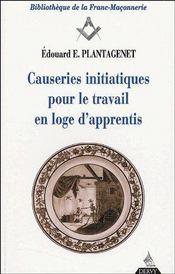 Causeries initiatiques pour le travail en loge d'apprentis t.1 - Couverture - Format classique