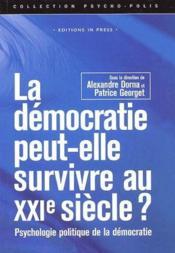 La démocratie peut-elle survivre au XXe siècle ? psychologie politique de la démocratie - Couverture - Format classique